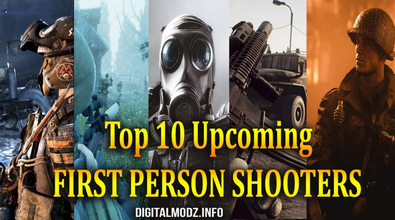 Top 10 Anticipated Upcoming First Person Shooter Games of 2018
