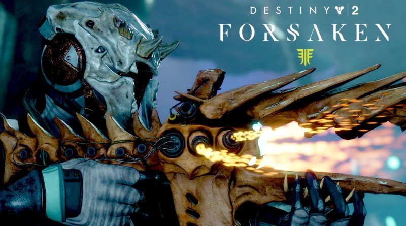 Destiny 2 Forsaken News : New Trailer Shows Off New Exotic Weapons & Armour